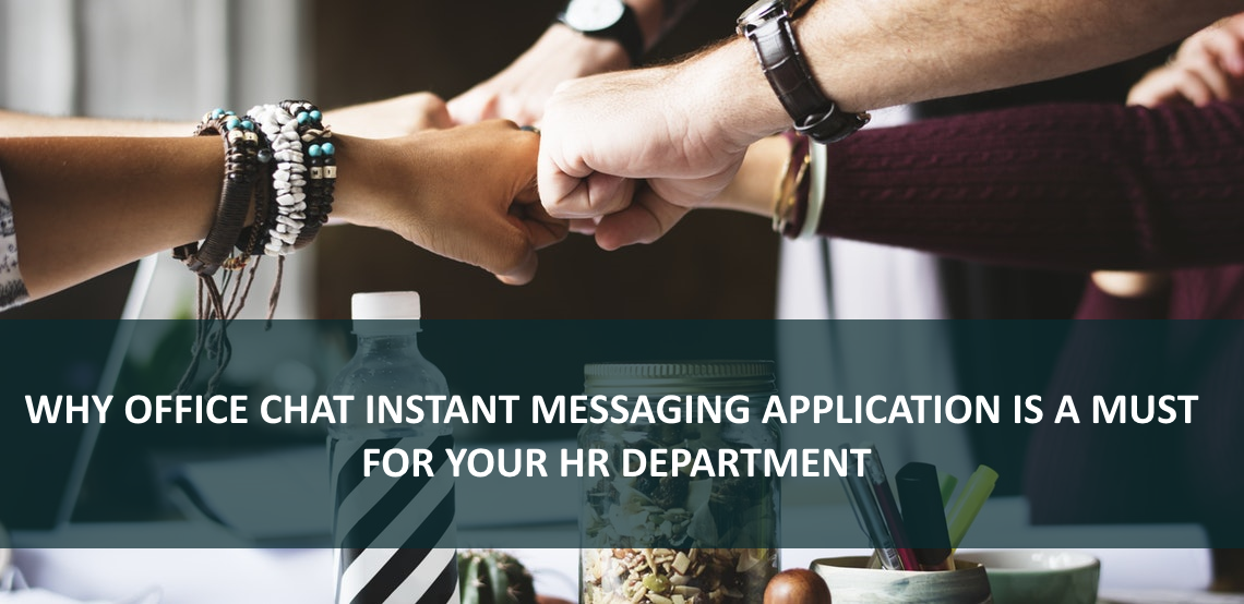 why-office-chat-instant-messaging-application-is-a-must-for-your-hr-department