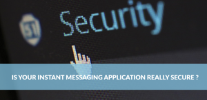 Is Your Instant Messaging Application Really Secure?